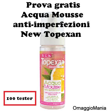 prova gratis Acqua Mousse anti-imperfezioni New Topexan