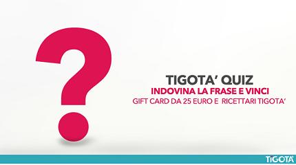 Tigotà Quiz - prova a vincere gift card da 25 euro e ricettari