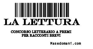 concorso letterario La Lettura MaSeDomani.com