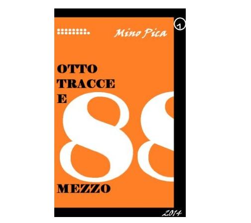 ebook gratis Otto tracce e mezzo di Mino Pica