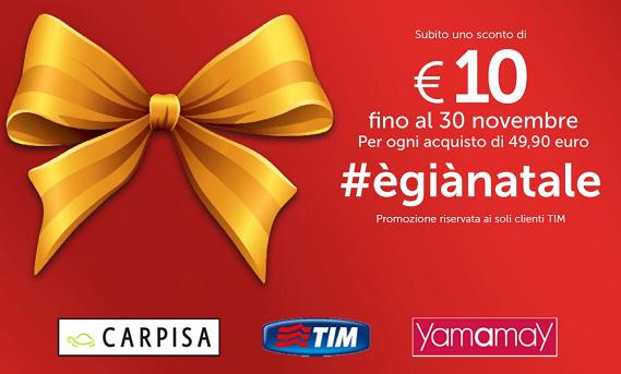 sconto 10 euro Yamamay e Carpisa per clienti TIM