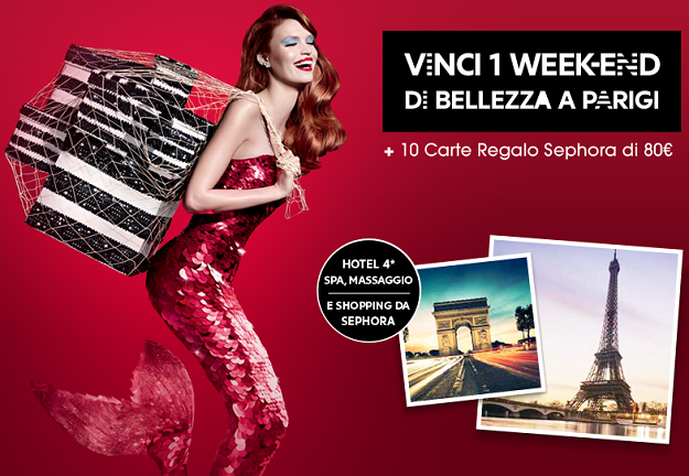 vinci weekend a Parigi o carta regalo Sephora