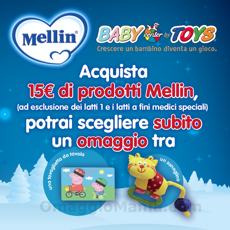 omaggio a scelta con Mellin e Toys Center