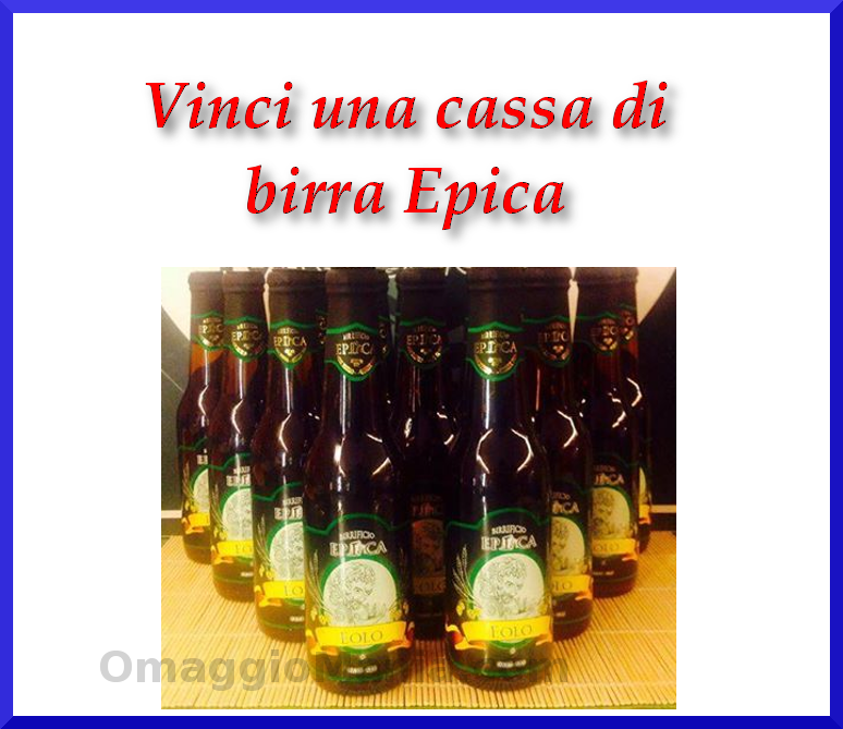 vinci una cassa di birra Epica
