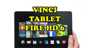 vinci tablet Fire HD 6