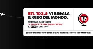 Vinci il giro del mondo con RTL 102.5