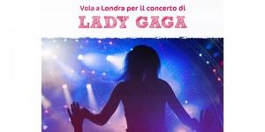 vola a Londra per il concerto di Lady Gaga