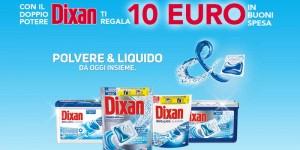Con il doppio potere Dixan ti regala 10 euro in buoni spesa