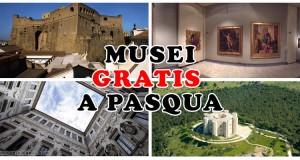 musei gratis a Pasqua