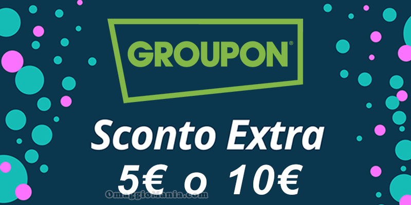 sconto extra Groupon fino a 10 euro
