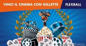 vinci il cinema con Gillette