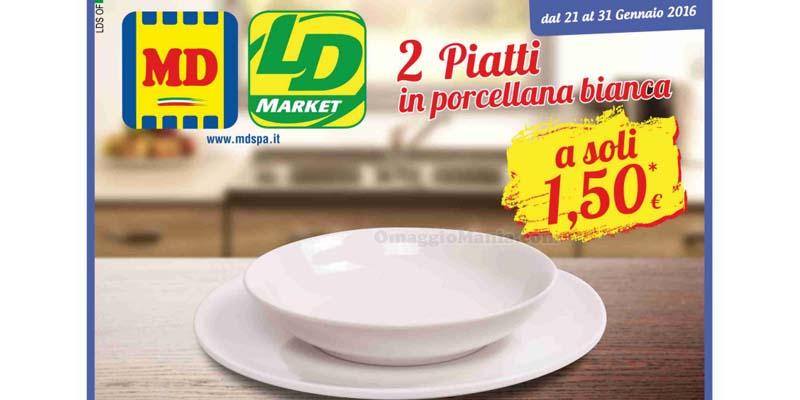 piatti in porcellana a 1,50€ da MD e LD Market
