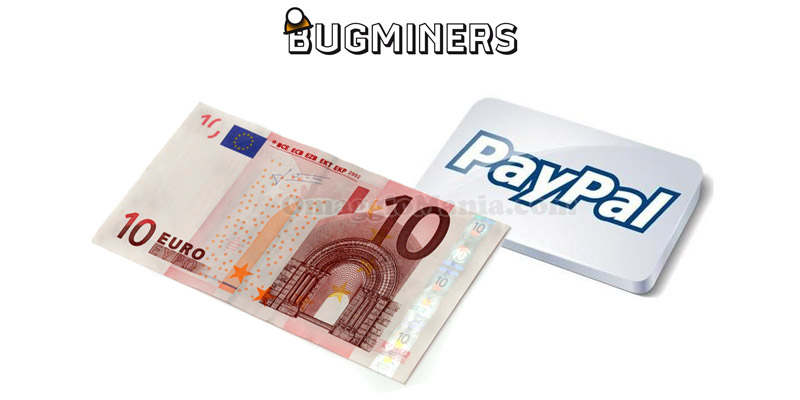 10 euro PayPal con Bugminers