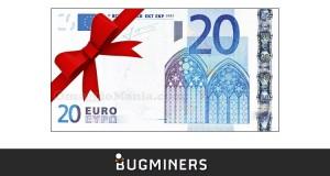 Bugminers 20 euro