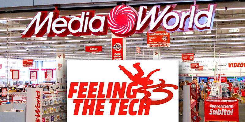 MediaWorld Feeling the Tech