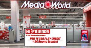 buono sconto MediaWorld con Hi-Friends