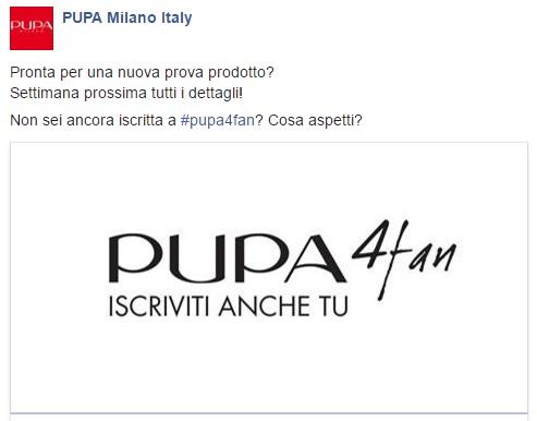 anticipazione prova prodotto PUPA Milano su Facebook