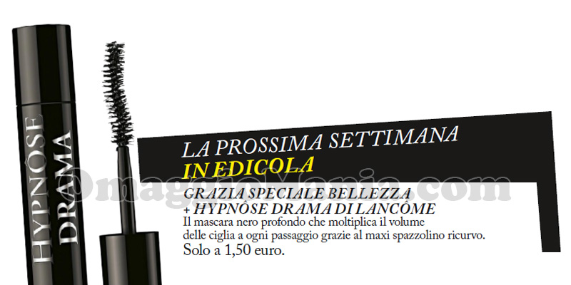 mascara Hypnose Drama Lancome omaggio con Grazia