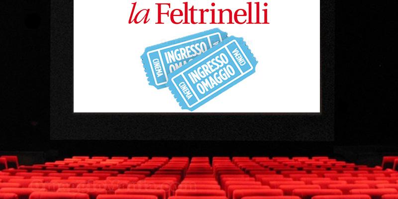 ingresso cinema omaggio con La Feltrinelli