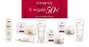 Yamamay ti regala 50 euro in cosmetici Barò
