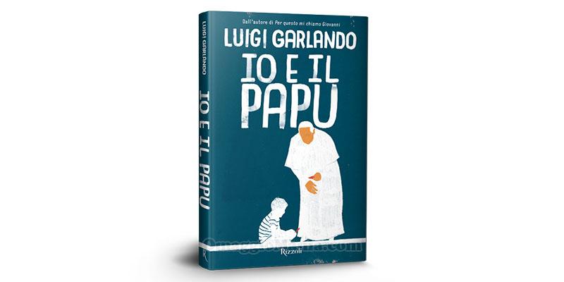 Luigi Garlando Io e il Papu