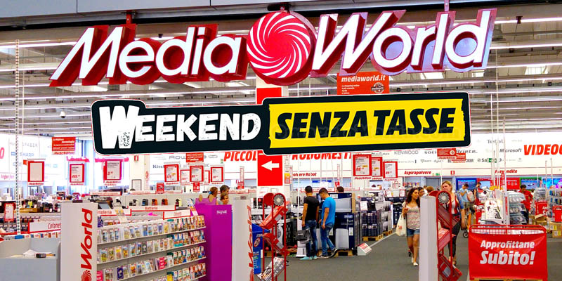 MediaWorld Weekend Senza Tasse