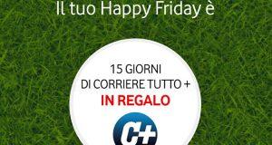 Vodafone Happy Friday 6 aprile 2018 15 giorni Corriere Tutto +