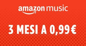 Amazon Music 3 mesi 0,99 euro