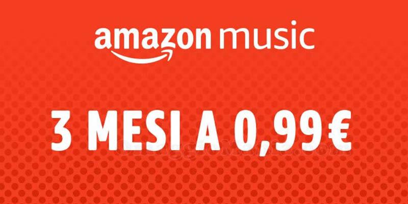 Amazon Music 3 mesi 0,99 euro