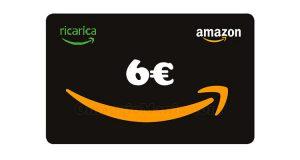 buono sconto Amazon Ricarica 6 euro