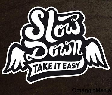 adesivi omaggio Slow Down - Take it easy